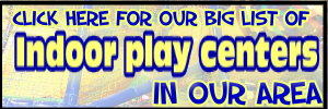 Click here for indoor play centers